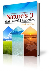 Nature's 3 Most Powerful Remedies Ebook